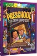 Exploring God's Love 40 Lessons (Preschool Student Manual) (Postive Action Curriculum Series) Paperback