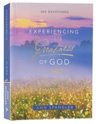 Experiencing the Greatness of God: 365 Devotions (With Ribbon Marker And Gilt Edges) Hardback