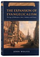 The Expansion of Evangelicalism (#03 in History Of Evangelicalism Series) Hardback