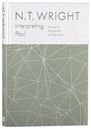 Interpreting Paul: Essays on the Apostle and His Letters, 2014-2018 Hardback