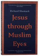 Jesus Through Muslim Eyes Paperback