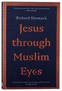 Jesus Through Muslim Eyes Paperback