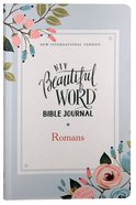 NIV Beautiful Word Bible Journal Romans Paperback