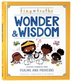 Tiny Truths Wonder and Wisdom: Everyday Reminders From Psalms and Proverbs Hardback