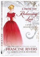 A Path to Redeeming Love: A Forty-Day Devotional Hardback