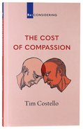 The Cost of Compassion (Re-considering Series) Paperback