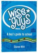 A Boys Guide to School (#02 in Wise Guys Series) Paperback