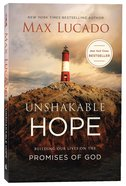 Unshakable Hope: Building Our Lives on the Promises of God Paperback