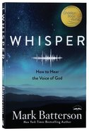 Whisper: How to Hear the Voice of God Paperback