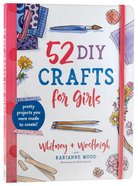 52 Diy Crafts For Girls: Pretty Projects You Were Made to Create! Paperback