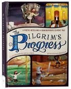 The Pilgrim's Progress: A Poetic Retelling of John Bunyan's Classic Tale Hardback