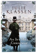 An Ivy Hill Christmas (Novella) (Tales From Ivy Hill Series) Paperback