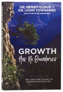 Growth Has No Boundaries: The Christian's Secret to a Deeper Spiritual Life Hardback