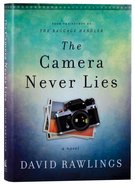 The Camera Never Lies Hardback