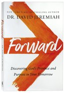 Forward: Discovering God's Presence and Power in Your Tomorrow Paperback