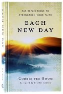 Each New Day: 365 Reflections to Strengthen Your Faith Hardback