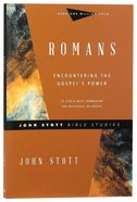 Romans: Encountering the Gospel's Power (John Stott Bible Studies Series) Paperback