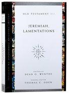 Accs OT: Jeremiah, Lamentations (Ancient Christian Commentary On Scripture: Old Testament Series) Paperback