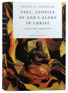 Paul, Apostle of God's Glory in Christ: A Pauline Theology (2nd Edition) Hardback