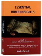 Essential Bible Insights: A Study of Manners & Customs of Bible Times Hardback