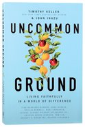 Uncommon Ground: Living Faithfully in a World of Difference Paperback