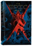 The Epic Bible: God's Story From Eden to Eternity Hardback