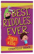 Best. Riddles. Ever: Jokes For Kid Paperback