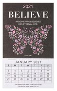 2021 Mini Magnetic Calendar: Believe, Anyone Who Believes Has Eternal Life Calendar