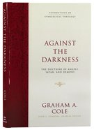 Against the Darkness (Foundations Of Evangelical Theology Series) eBook
