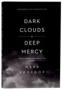Dark Clouds, Deep Mercy: Discovering the Grace of Lament Paperback