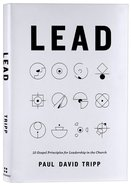 Lead: 12 Gospel Principles For Leadership in the Church Hardback
