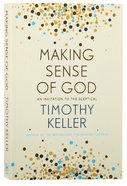 Making Sense of God: An Invitation to the Sceptical Pb (Smaller)
