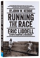 Running the Race: Eric Liddell - Olympic Champion and Missionary Paperback