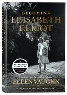 Becoming Elisabeth Elliot Hardback