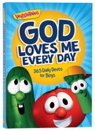 God Loves Me Every Day: 365 Daily Devos For Boys (Veggie Tales (Veggietales) Series) Paperback