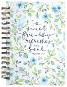Journal a Sweet Friendship Refreshes the Soul (Proverbs 27: 9) (Sweet Friendship Collection) Spiral