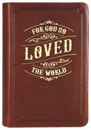 Journal: Genuine Leather Handy-Sized Journal, For God So Loved the World Genuine Leather