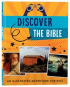 Discover the Bible: An Illustrated Adventure For Kids Paperback