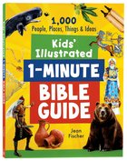 Kids' Illustrated 1-Minute Bible Guide: 1,000 People, Places, Things, and Ideas Paperback