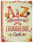 A to Z Devotions For Courageous Girls (Courageous Girls Series) Hardback