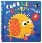 God's Wild and Wacky Animals Board Book