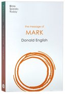 The Message of Mark (2020) (Bible Speaks Today Series) Paperback
