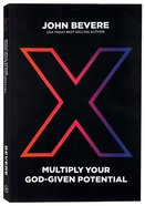 X: Multiply Your God-Given Potential Paperback