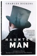 Haunted Man - a Forgotten Classic By Charles Dickens Paperback
