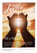 Mar-Apr He is Risen! (Every Day With Jesus Series) Magazine