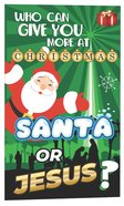 Who Can Give You More At Christmas Santa Or Jesus? (25 Pack) Pack