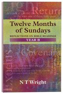 Twelve Months of Sundays (Year B) Paperback