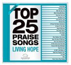 Top 25 Praise Songs: Living Hope CD
