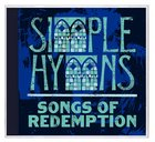 Simple Hymns: Songs of Redemption CD