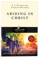 Abiding in Christ (Lifeguide Bible Study Series) Paperback